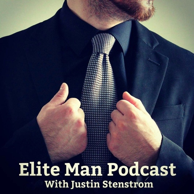 Elite Man Podcast with Justin Stenstrom
