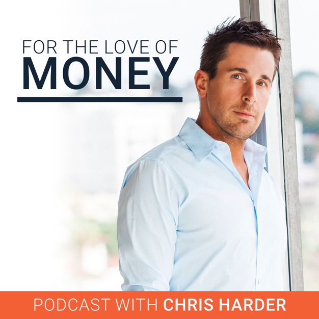 For the Love of Money with Chris Harder