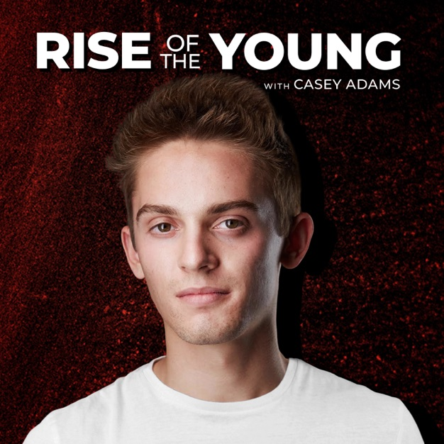 Rise of the Young with Casey Adams